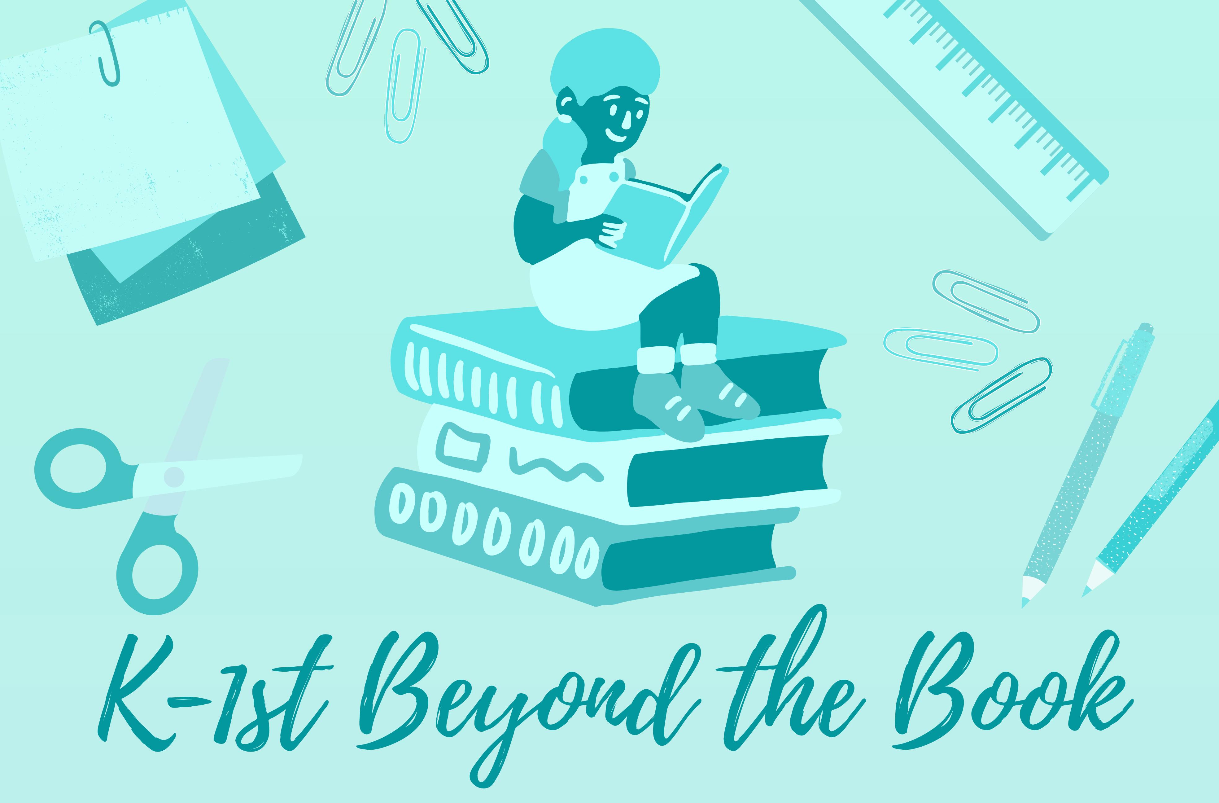 Kindergarten-1st Grade Beyond the Book