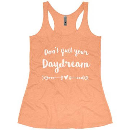 TYS Tank - Don't quit your daydream - PRE-ORDER