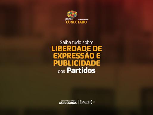 Papo Conectado: a Liberdade de Expressão e o Direito de Publicidade dos Partidos
