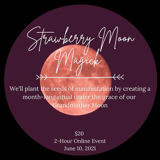 Grandmother Moon Series: Strawberry Moon Magick