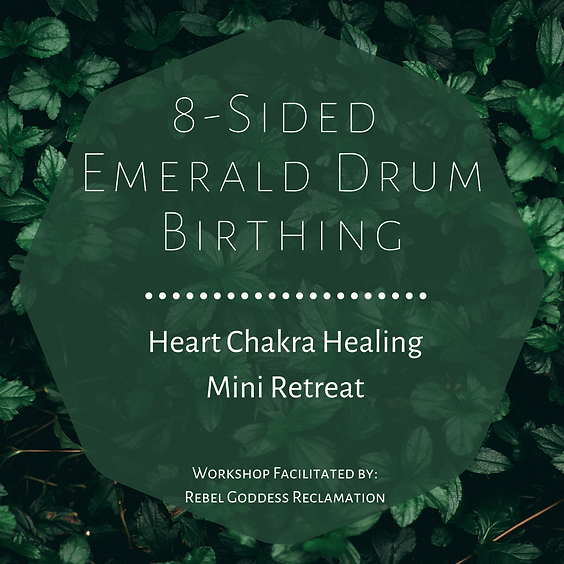 Heart Chakra Healing: An 8-Sided Emerald Drum Mini Retreat
