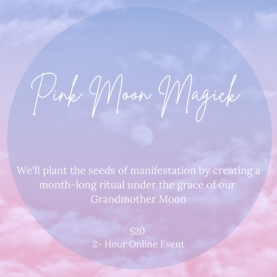 Grandmother Moon Series: Pink Moon Magick