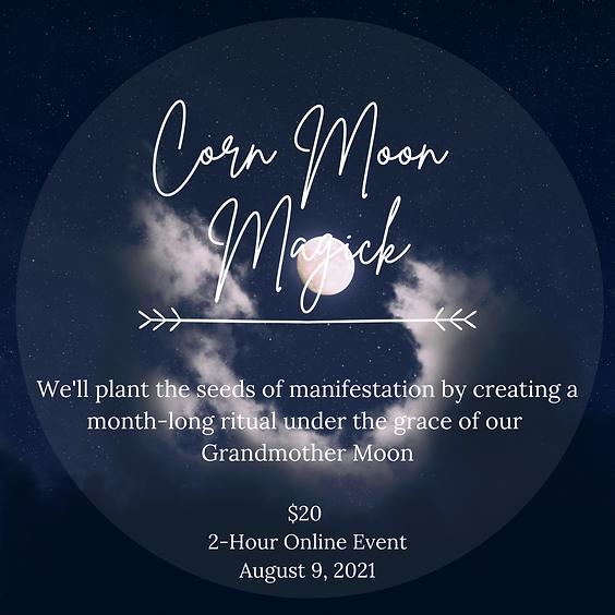 Grandmother Moon Series: Corn Moon Magick