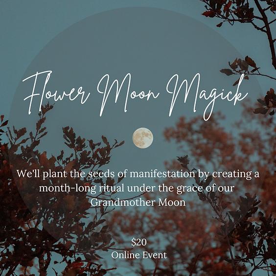 Grandmother Moon Series: Flower Moon Magick