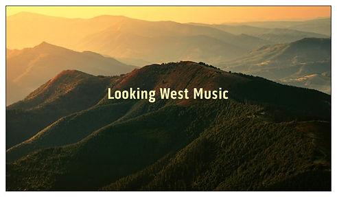 Looking West Music.jpg