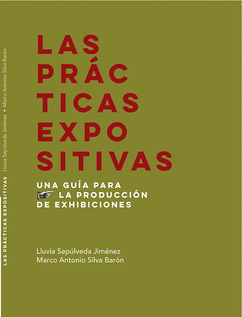 Las prácticas expositivas. Una guía para la producción de exhibiciones