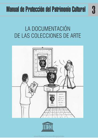 Manual de Protección del Patrimonio Cultural. La documentación de las colecciones de arte.