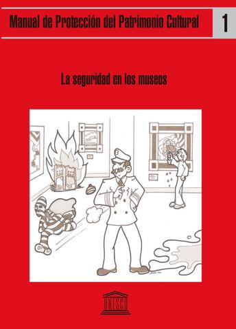 Manual de protección del Patrimonio Cultural. La seguridad en los museos.