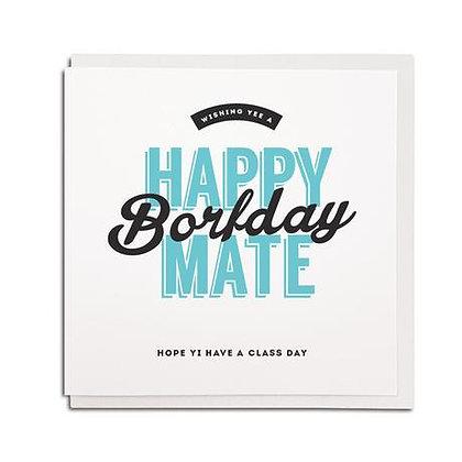 Geordie Gifts - Happy Borfday Mate card