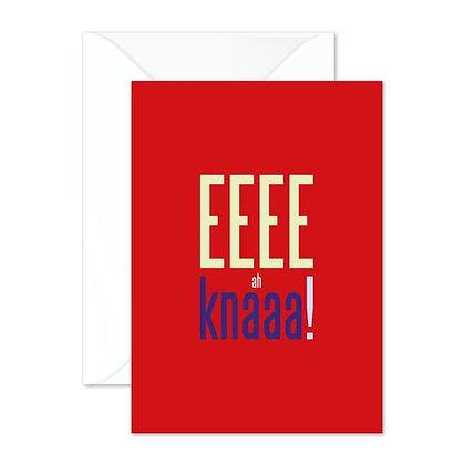 Eeee a Knaaa! Greetings Card