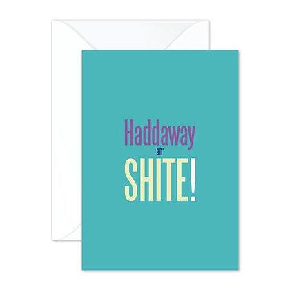 Haddaway an' Shite! Greetings Card