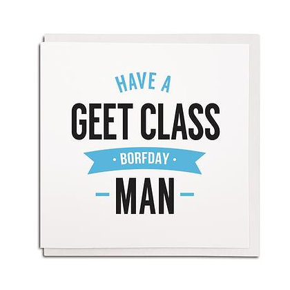 Geordie Gifts - Geet Class Borfday card