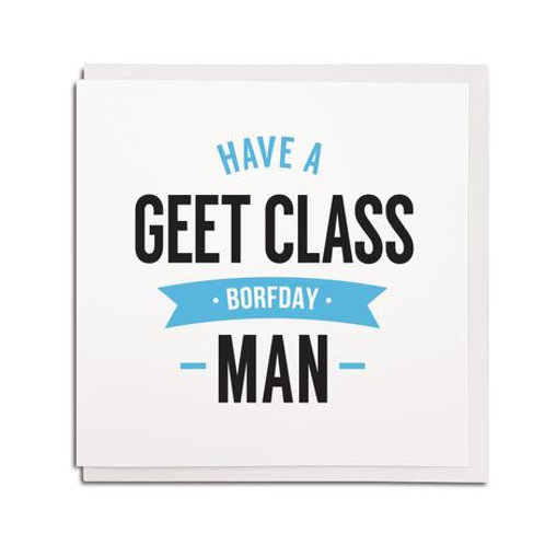 Geordie Gifts - Geet Class Borfday card