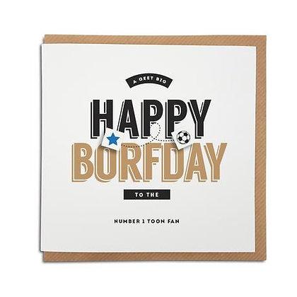 Geordie Gifts - Happy Borfday Toon Fan card