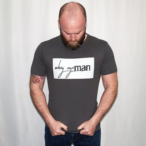 NB Clothing: Whey Aye Man Tee