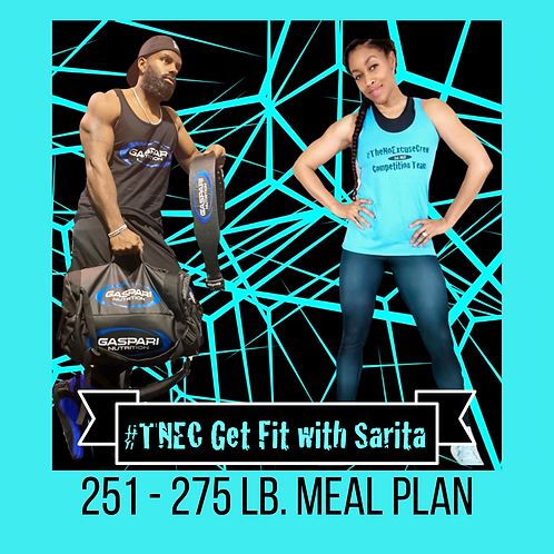 #TNEC Get Fit with Sarita Challenge 2 Meal Plan 251 - 275 lbs.
