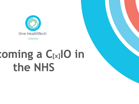 Becoming a CxIO in the NHS: Diversity, Skills & Personal Stories