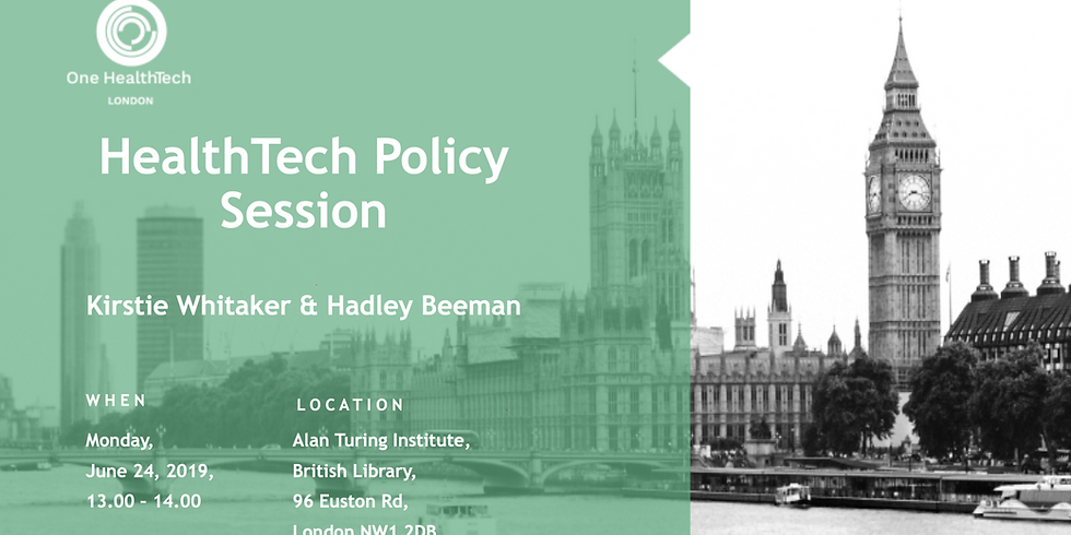 HealthTech Policy Session | Hadley Beeman & Kirstie Whitaker