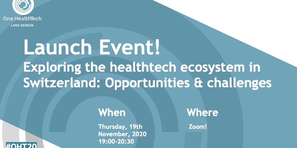 OHT Lake Geneva Launch! Exploring the healthtech ecosystem in Switzerland: Opportunities & challenges