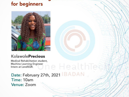 OHT Ibadan Event Recording: Machine Learning in Healthcare for Beginners
