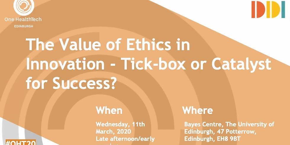 The Value of Ethics in Innovation: Tick-box or Catalyst for Success? (Edinburgh)