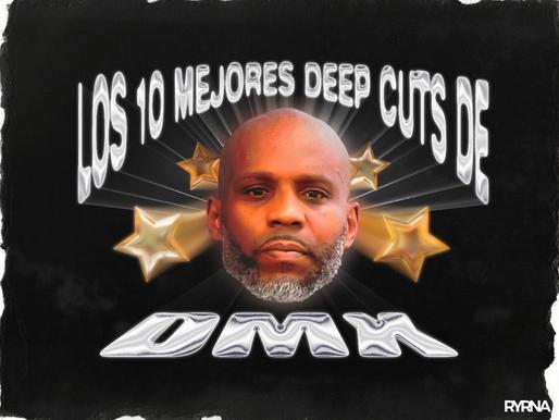 Los 10 mejores Deep Cuts de DMX