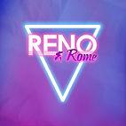 Reno & Rome