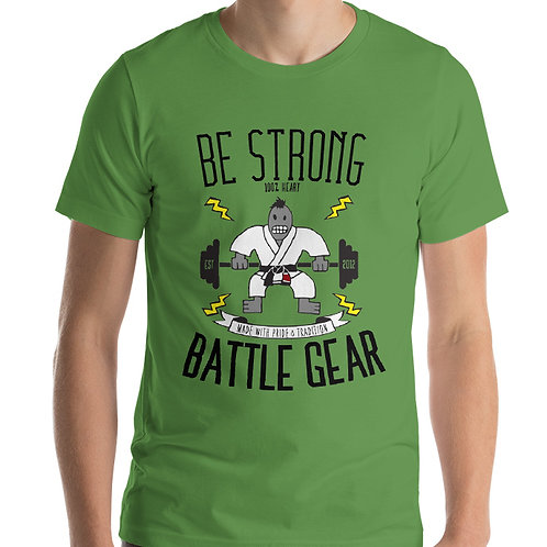 Be Strong Unisex T shirt