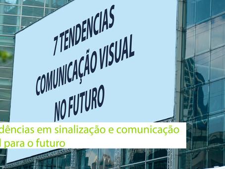7 tendências em sinalização e comunicação visual para o futuro