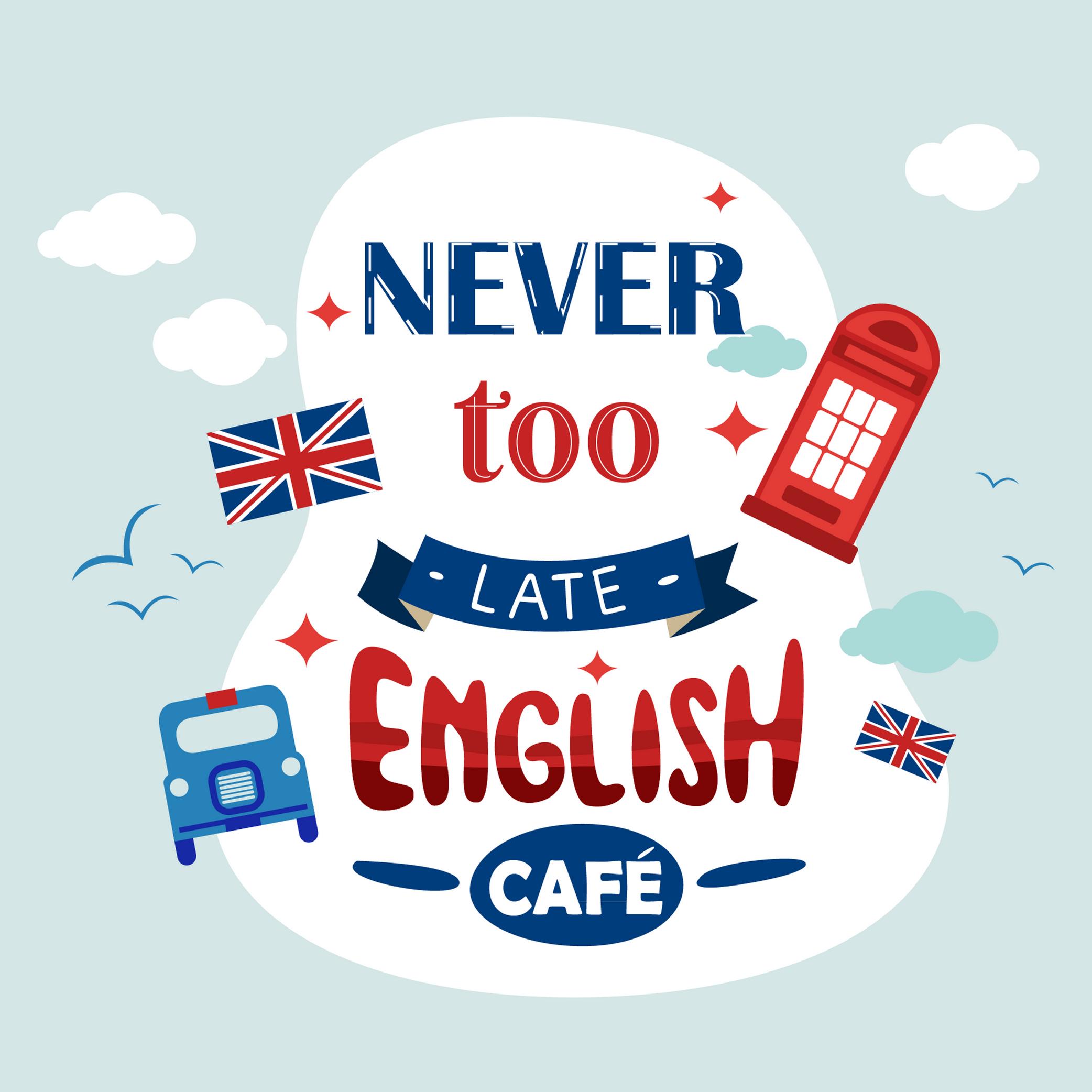 Never Too Late English Café
