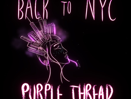 BACK TO NYC- PURPLE THREAD REVIEW