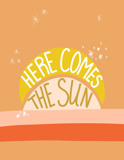 Digital Print at Home Here Comes the Sun Bright