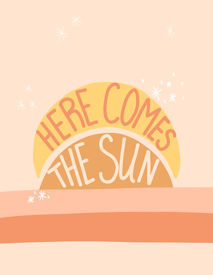 Digital Print at Home Here Comes the Sun Subtle