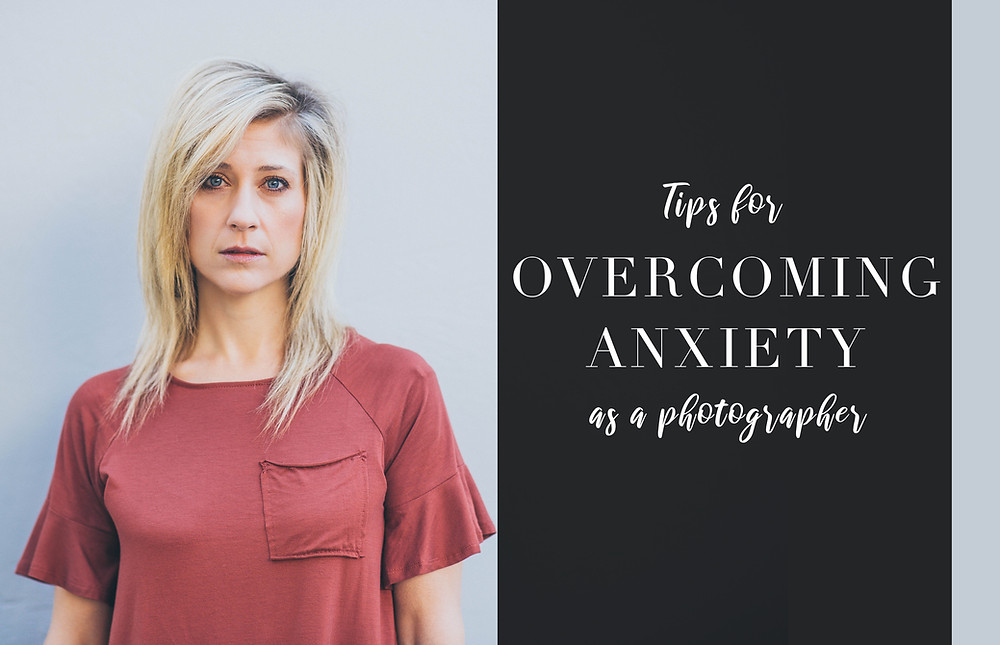 tips for photographers with anxiety before shoot