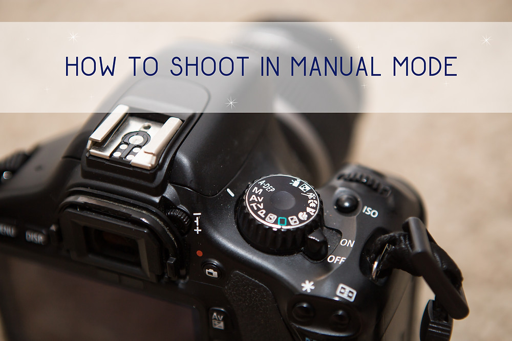 How to Shoot in Manual