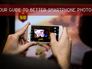 Your Guide to Better Smartphone Photos