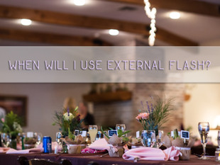 When Will I Use External Flash?