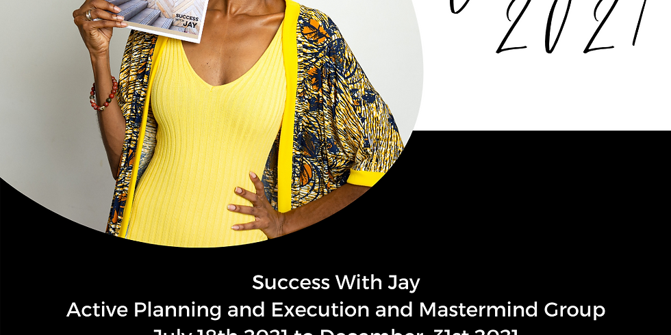 Success With Jay 2021 Active Planning and Execution Mastermind Group 3