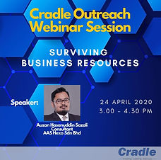 During this MCO period, Cradle will be hosting a FREE Outreach Webinar Session. Details below:  Topic : Surviving Business Resources  Date : 24 April 2020 (Friday) Time : 3.00 p.m.- 4.30 p.m. Registration : https://bit.ly/2xv5YUx   With this webinar session, we will be covering topics such as:  1.Analyzing the current situation 2.Understanding Government's initiative on Employee Retention Programme and Wages Subsidy Programme 3. Understanding steps for retrenchment