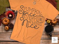 Pumpkin Spice & Everything Nice SVG / Cut File