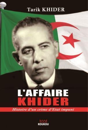 L'affaire Khider - Histoire d'un crime d'État impuni