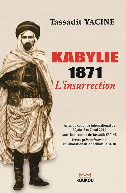 Kabylie 1871, l'insurrection