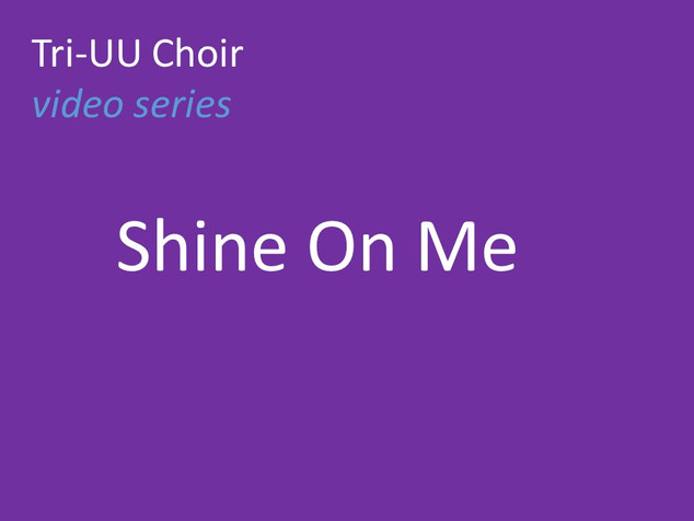 Shine On Me - TriUU Choir.mp4