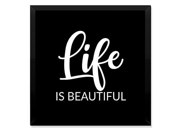 Quadro Life is Beautiful