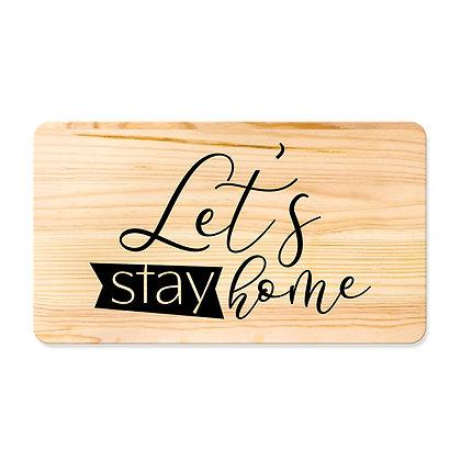 Quadro de Pinus 53x30 - Let's Stay Home