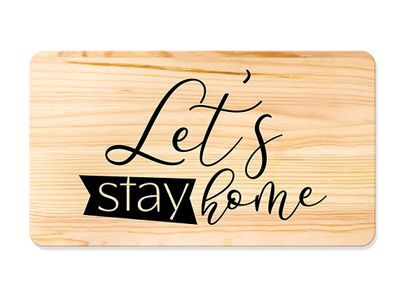 Quadro de Pinus 53x30 - Let's Stay Home