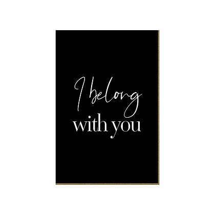 Quadro - I belong with you - 608