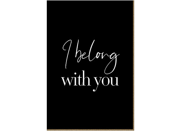 Quadro - I belong with you - 608