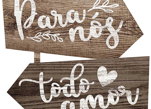 Placa Indicativa - Todo Amor do Mundo