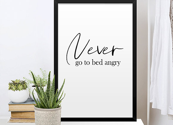 Quadro Never Go To Bed Angry